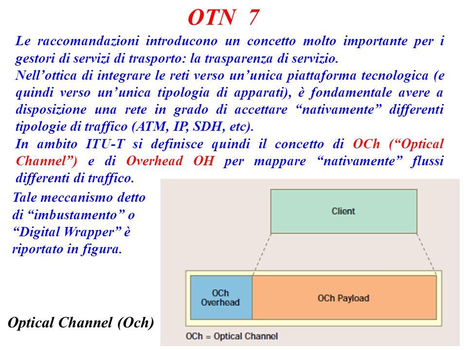 OTN 7 Le raccomandazioni introducono un concetto molto importante per i gestori di servizi di trasporto: la trasparenza di servizio.