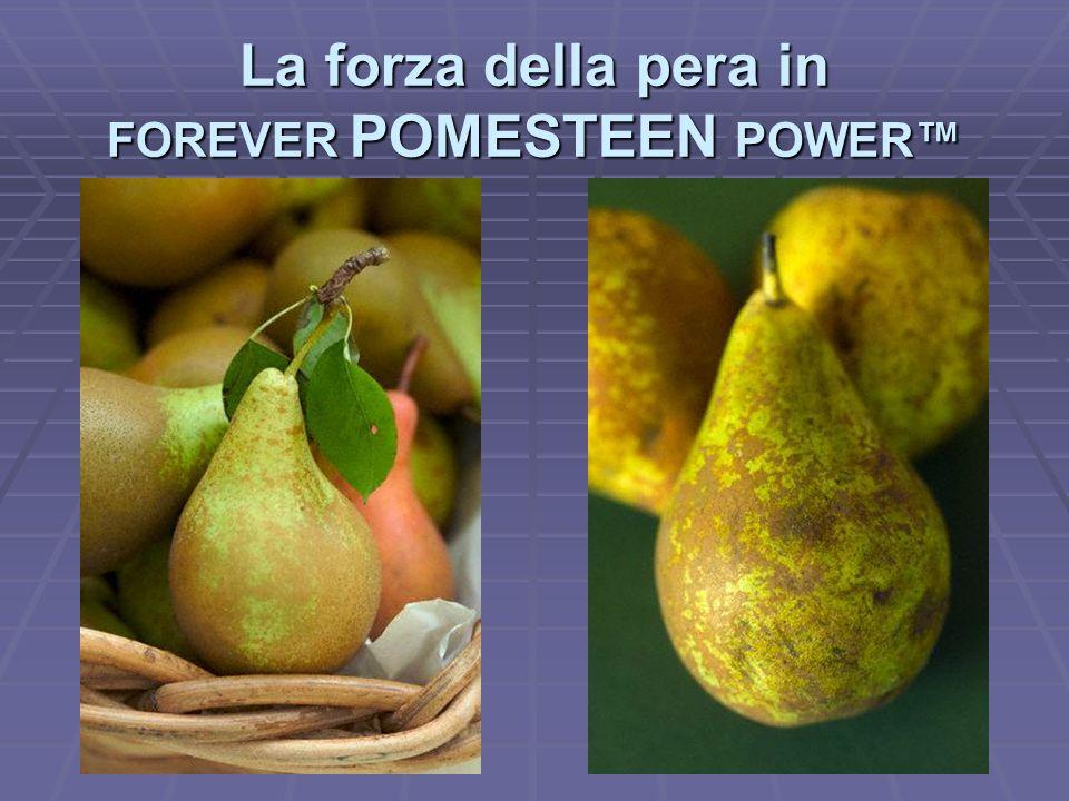 La forza della pera in FOREVER POMESTEEN POWER™
