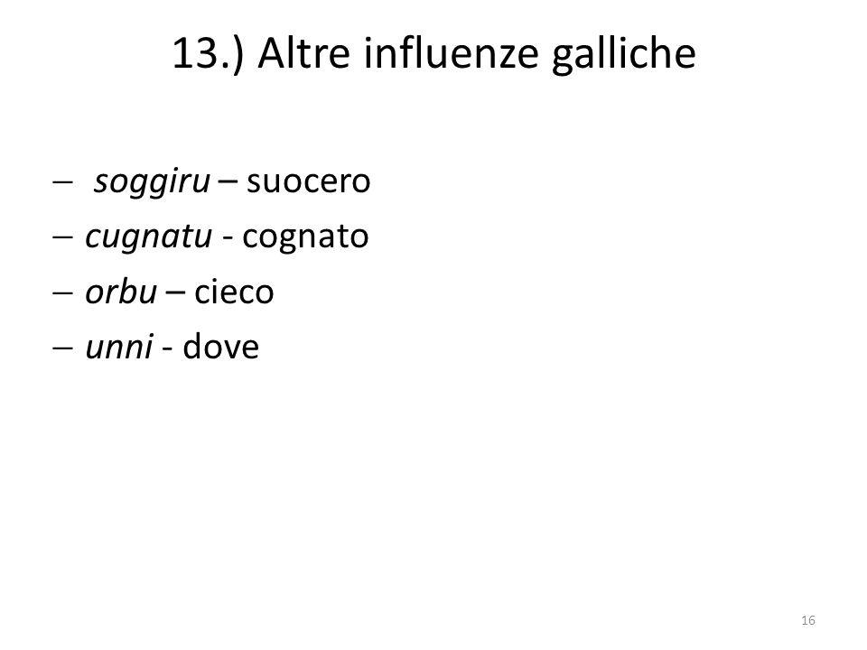 13.) Altre influenze galliche