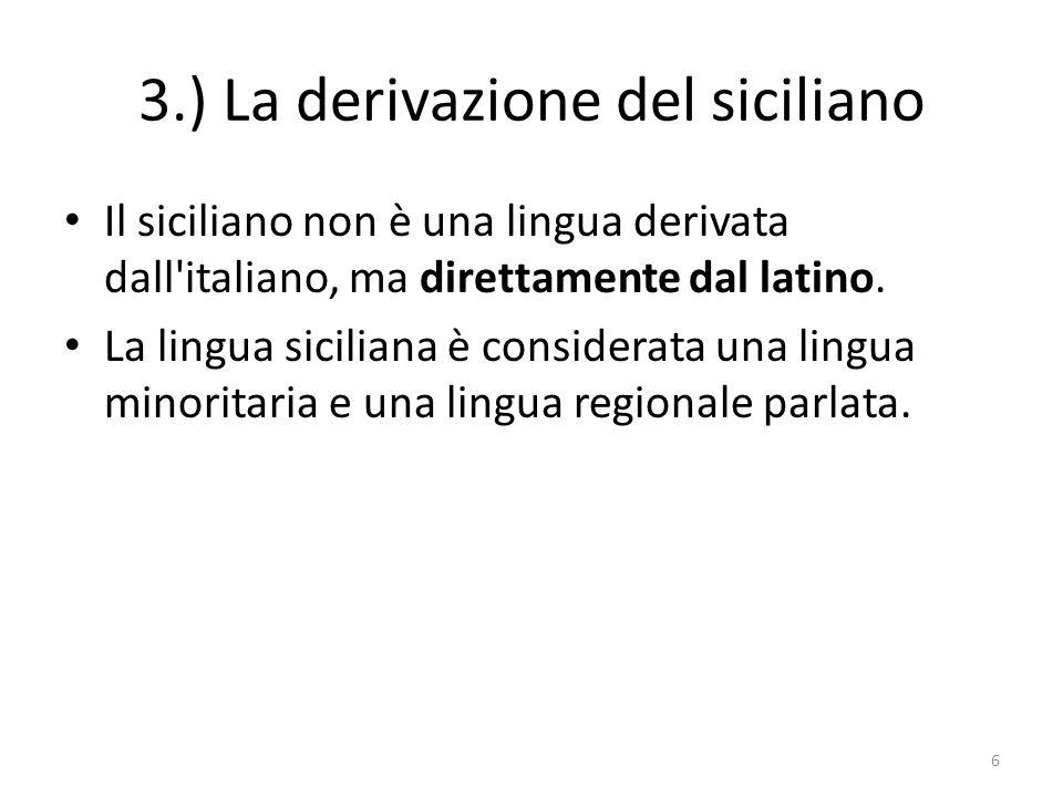 3.) La derivazione del siciliano