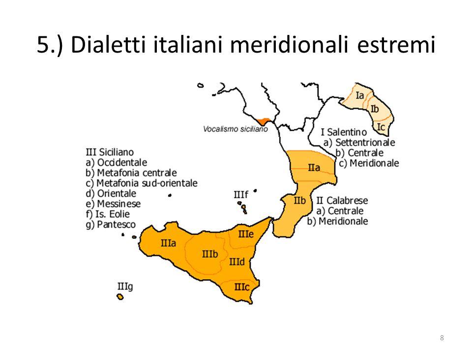 5.) Dialetti italiani meridionali estremi