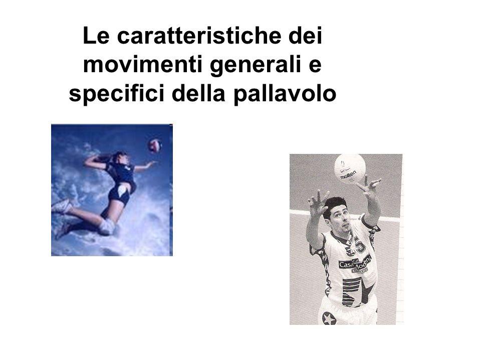 Le caratteristiche dei movimenti generali e specifici della pallavolo