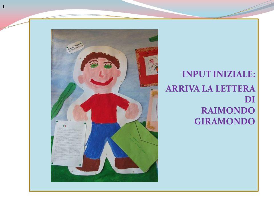 I I INPUT INIZIALE: ARRIVA LA LETTERA DI RAIMONDO GIRAMONDO