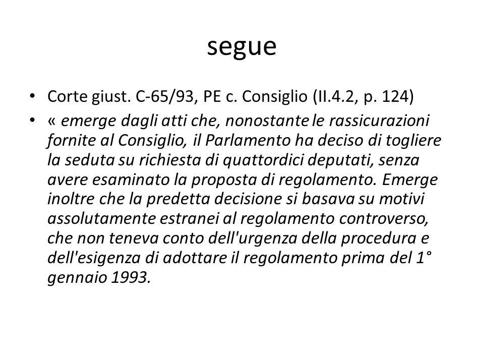 segue Corte giust. C-65/93, PE c. Consiglio (II.4.2, p. 124)