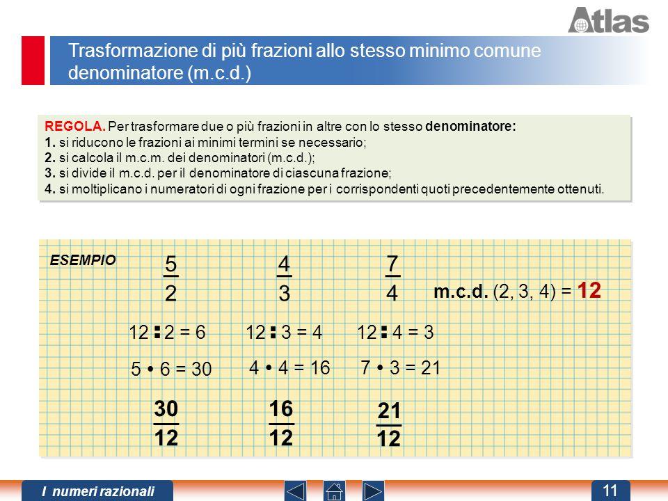 Trasformazione di più frazioni allo stesso minimo comune denominatore (m.c.d.)