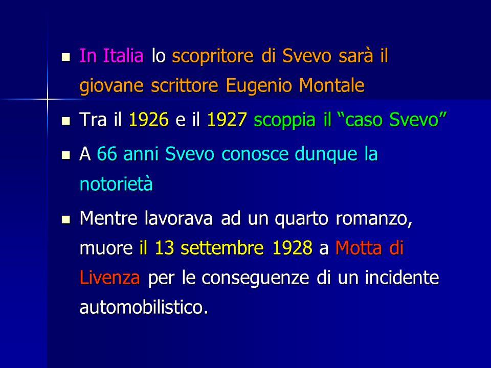 In Italia lo scopritore di Svevo sarà il giovane scrittore Eugenio Montale