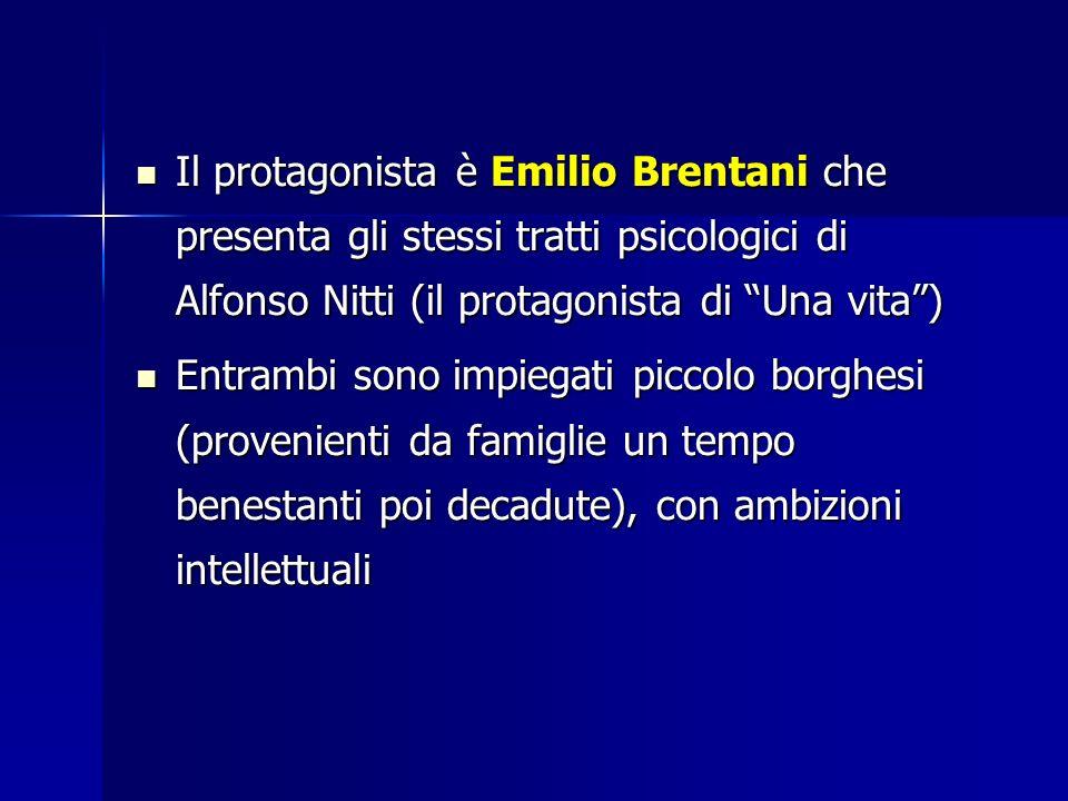 Il protagonista è Emilio Brentani che presenta gli stessi tratti psicologici di Alfonso Nitti (il protagonista di Una vita )