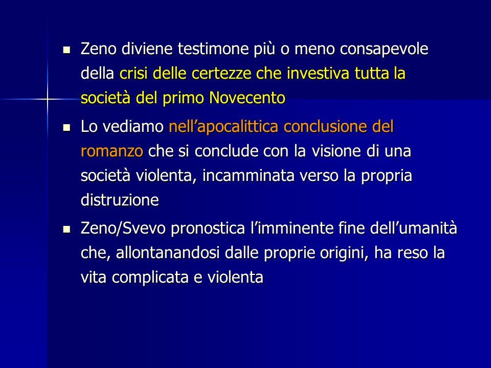 Zeno diviene testimone più o meno consapevole della crisi delle certezze che investiva tutta la società del primo Novecento