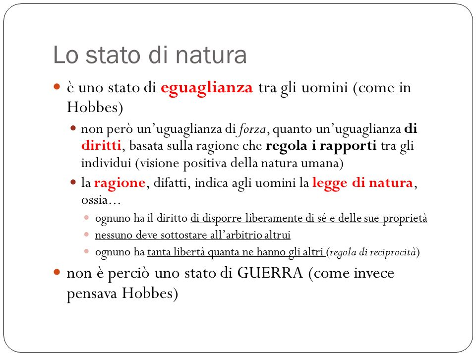 Lo stato di natura è uno stato di eguaglianza tra gli uomini (come in Hobbes)