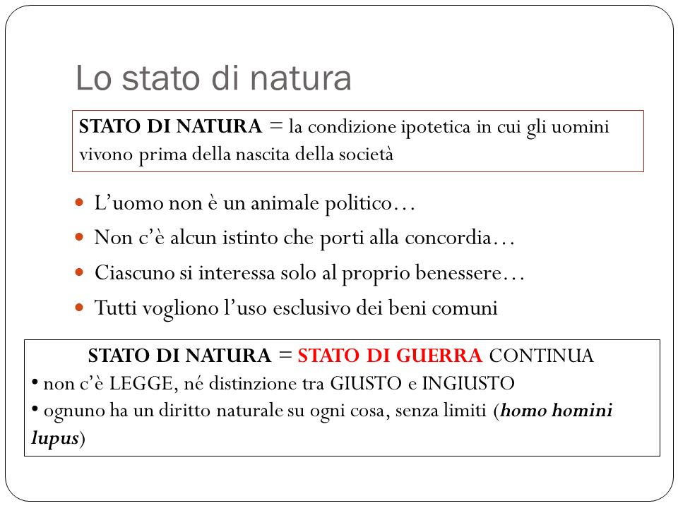 STATO DI NATURA = STATO DI GUERRA CONTINUA