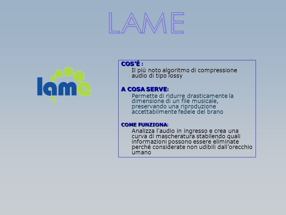 LAME COS'È : Il più noto algoritmo di compressione audio di tipo lossy