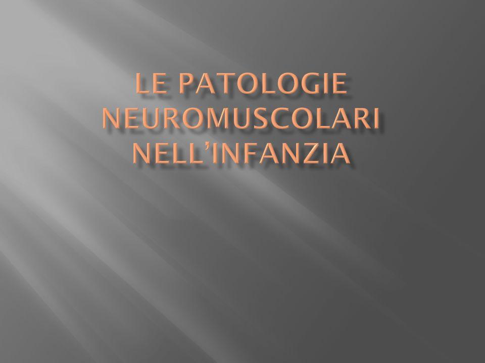 Le patologie neuromuscolari nell'infanzia