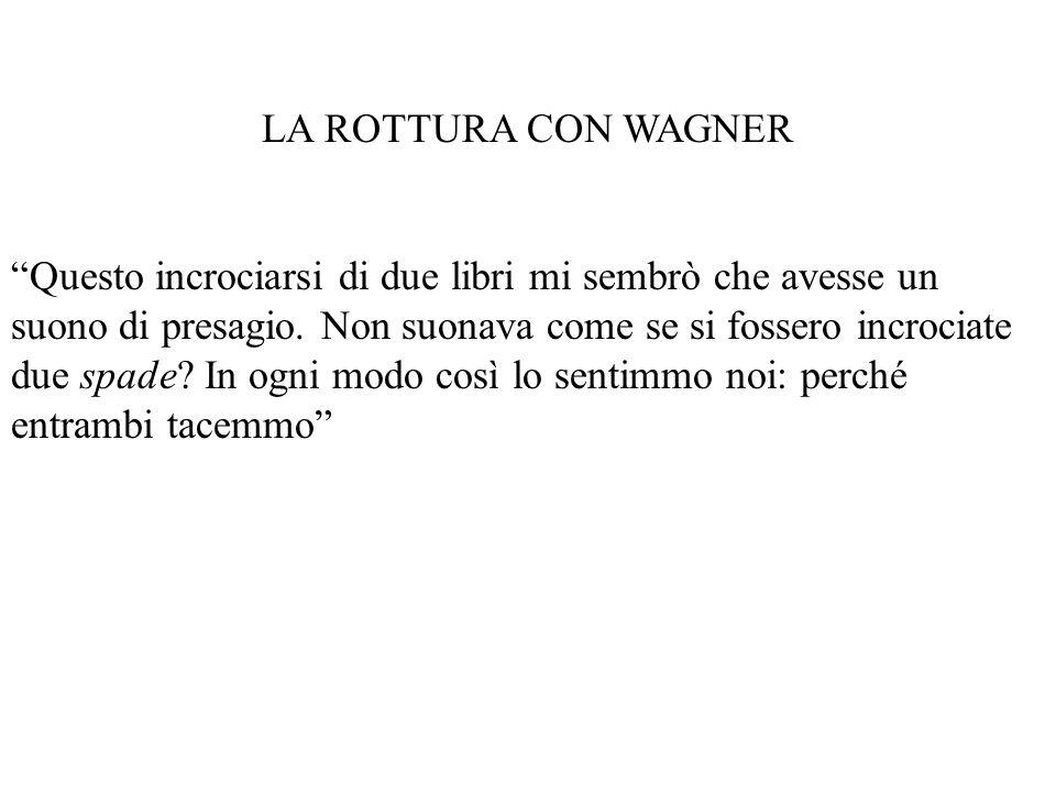 LA ROTTURA CON WAGNER