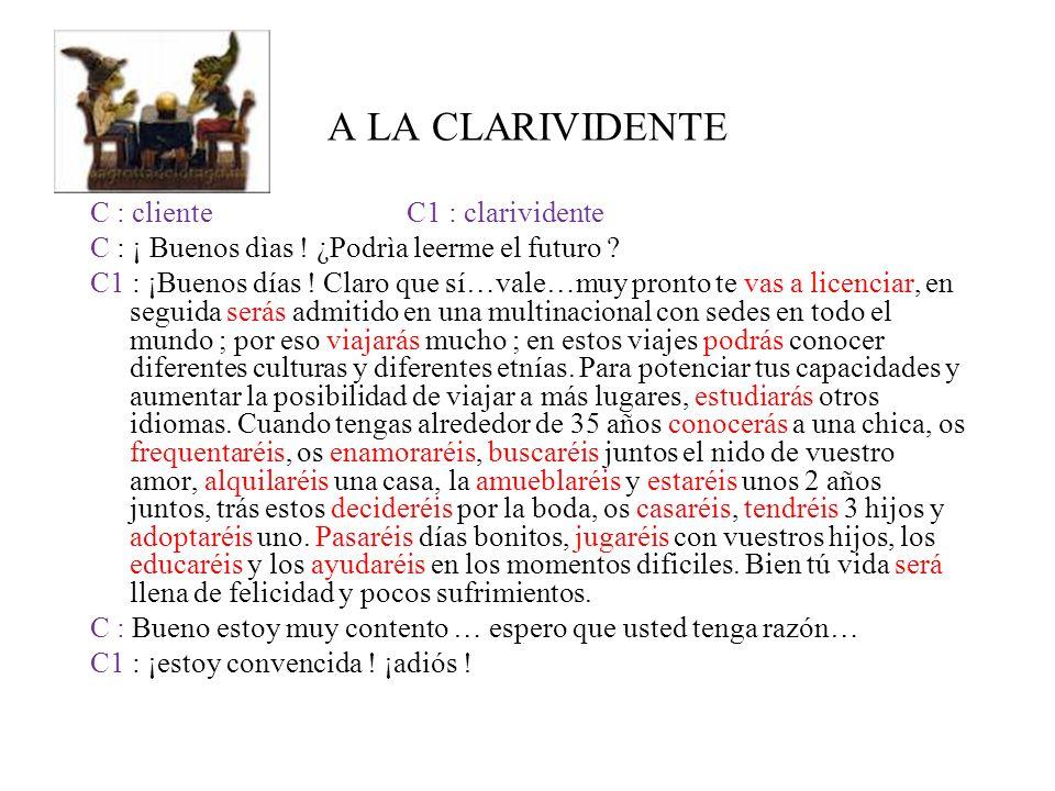 A LA CLARIVIDENTE C : cliente C1 : clarividente