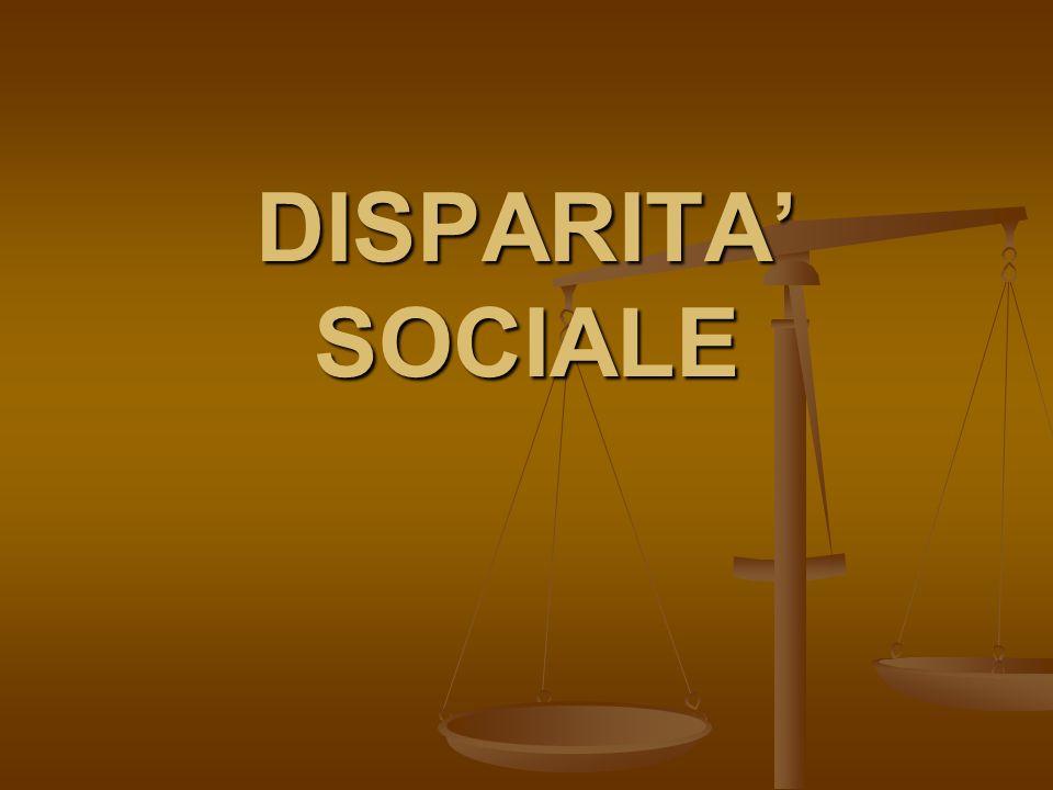 DISPARITA' SOCIALE
