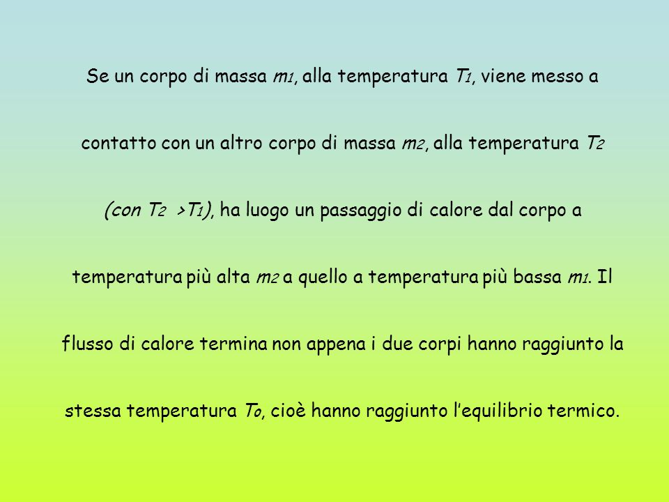 Se un corpo di massa m1, alla temperatura T1, viene messo a