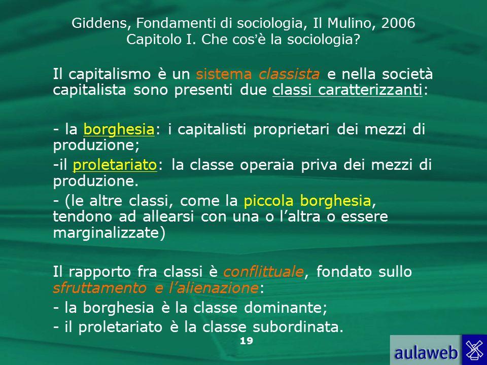 Il capitalismo è un sistema classista e nella società capitalista sono presenti due classi caratterizzanti: