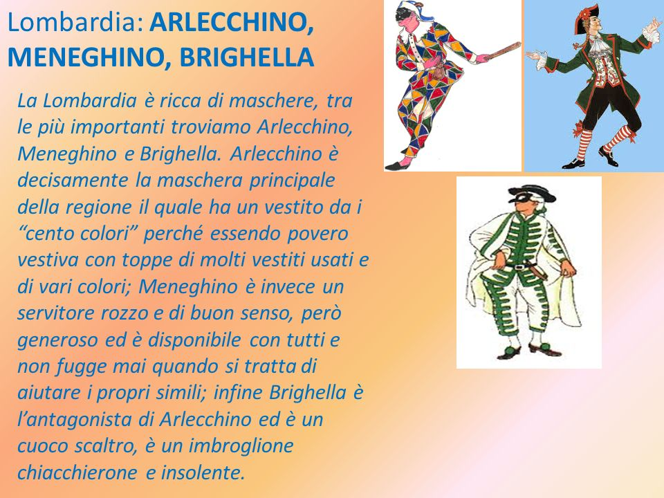Lombardia: ARLECCHINO, MENEGHINO, BRIGHELLA
