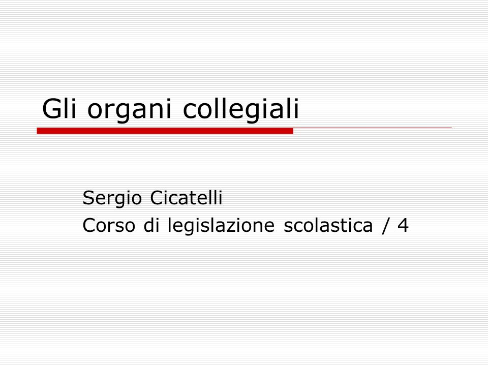 Sergio Cicatelli Corso di legislazione scolastica / 4
