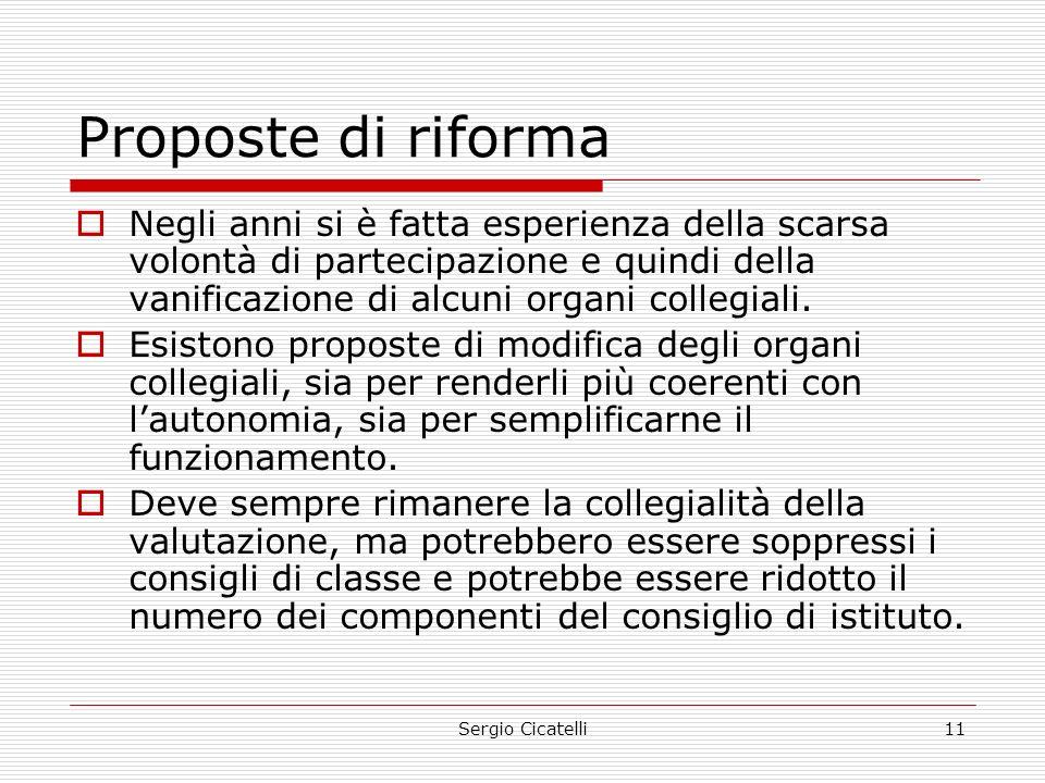 Proposte di riforma Negli anni si è fatta esperienza della scarsa volontà di partecipazione e quindi della vanificazione di alcuni organi collegiali.