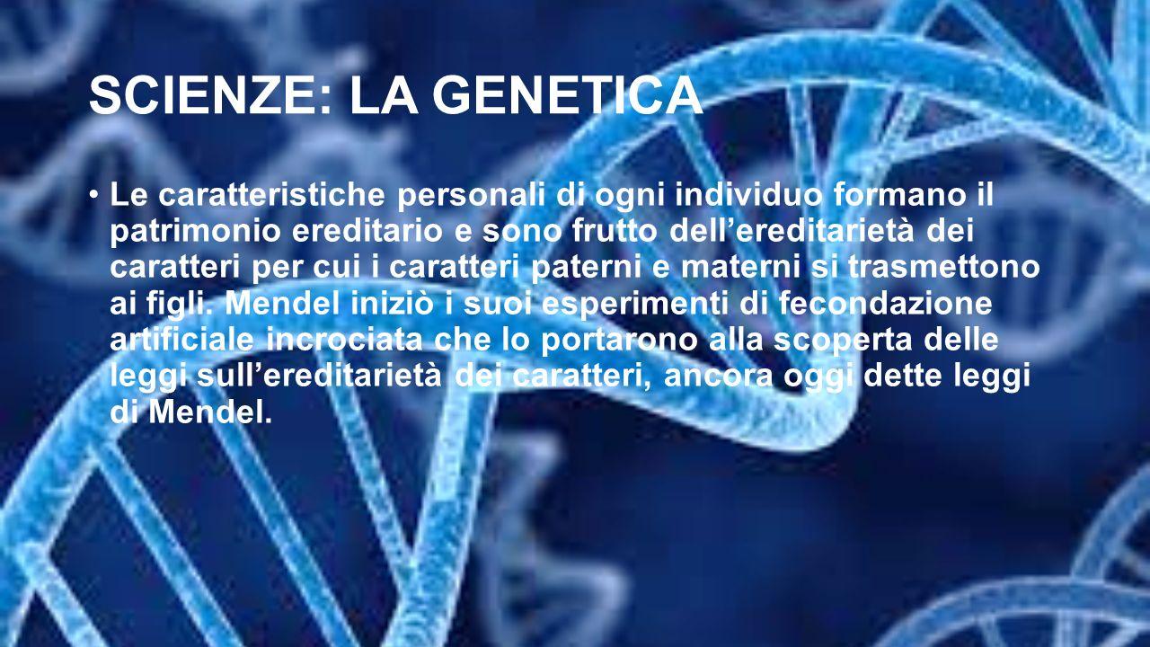 SCIENZE: LA GENETICA