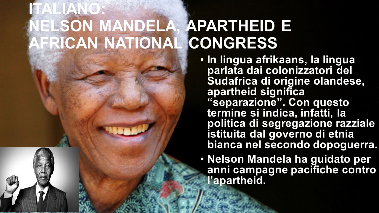 ITALIANO: NELSON MANDELA, APARTHEID E AFRICAN NATIONAL CONGRESS
