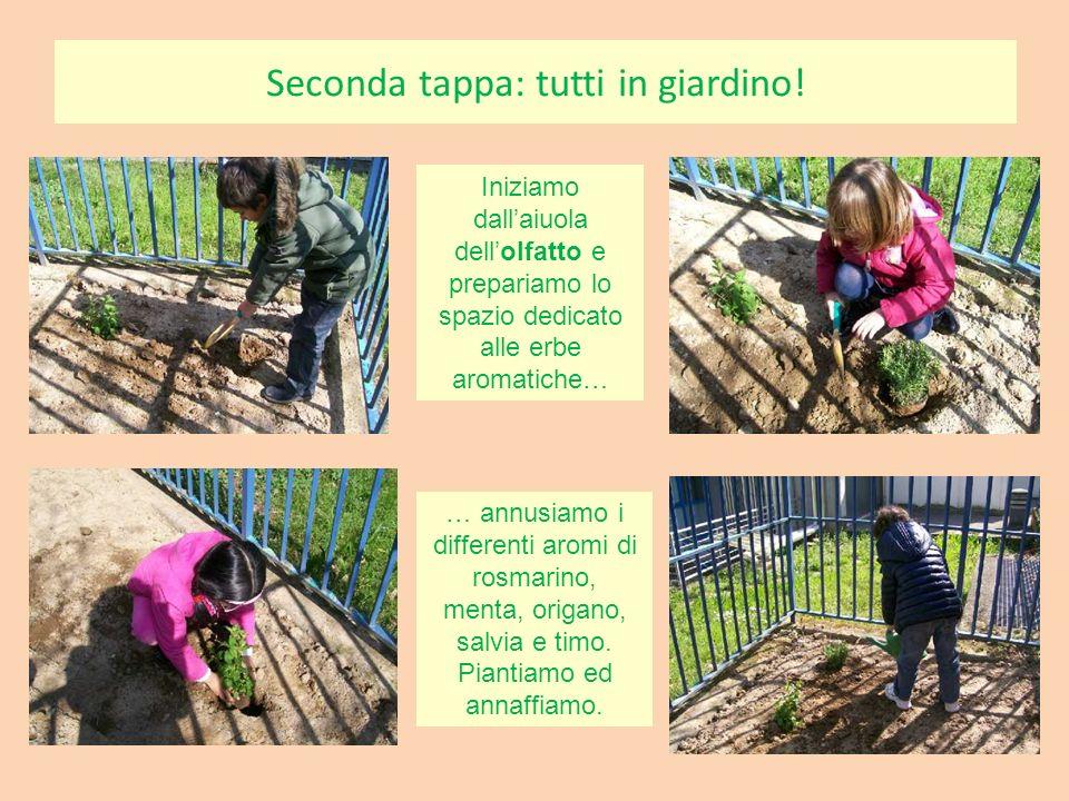 Seconda tappa: tutti in giardino!