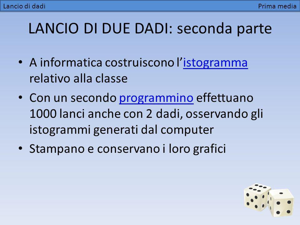 LANCIO DI DUE DADI: seconda parte