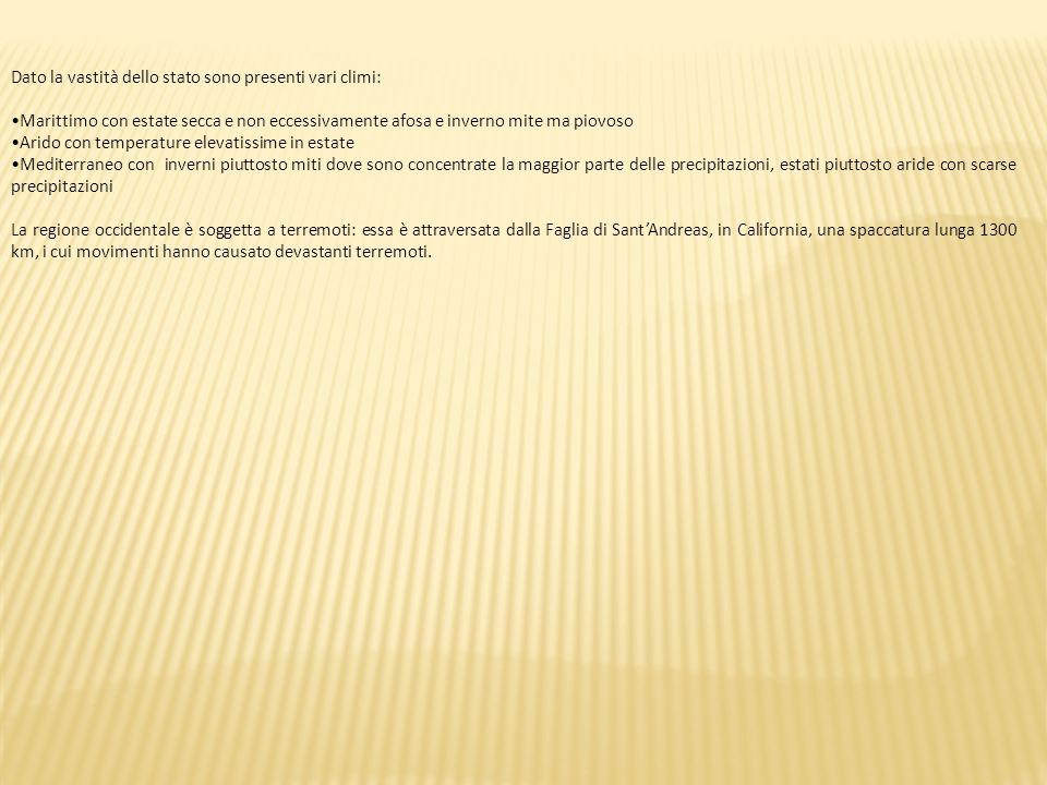 Dato la vastità dello stato sono presenti vari climi: