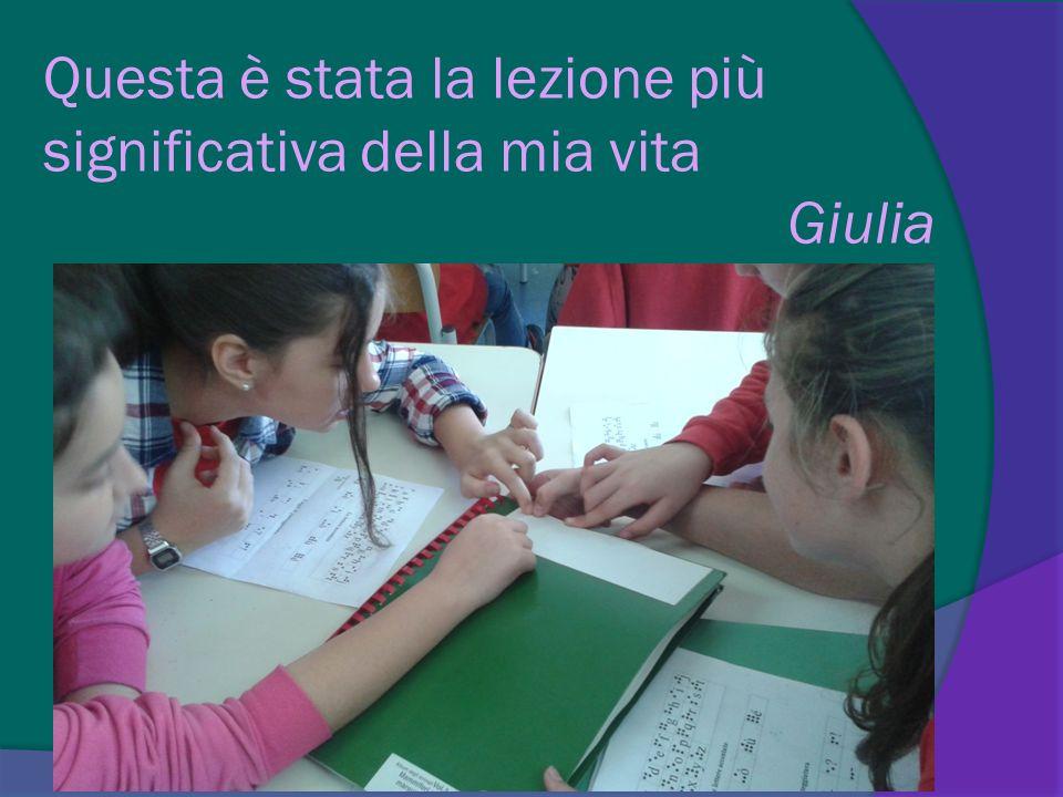 Questa è stata la lezione più significativa della mia vita Giulia