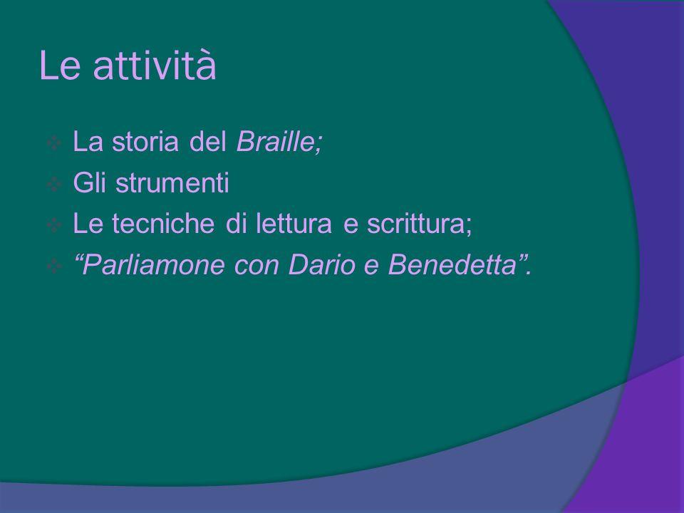 Le attività La storia del Braille; Gli strumenti