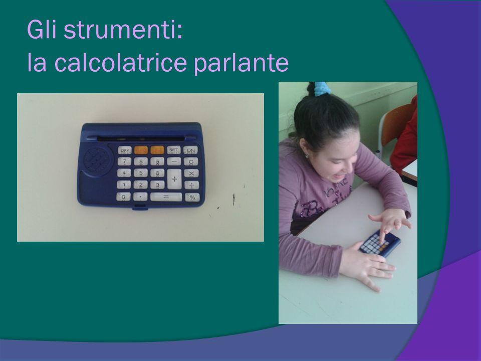 Gli strumenti: la calcolatrice parlante