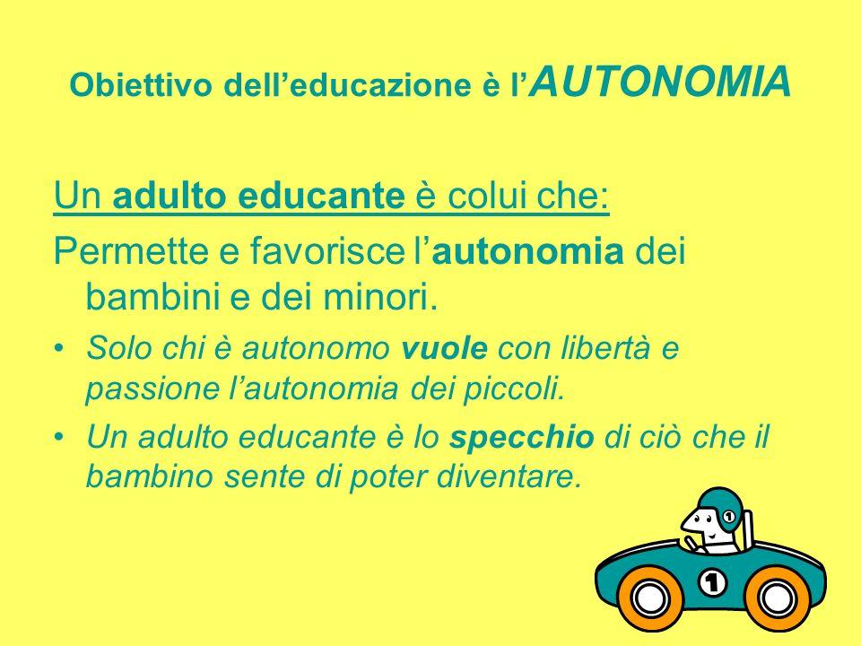Obiettivo dell'educazione è l'AUTONOMIA
