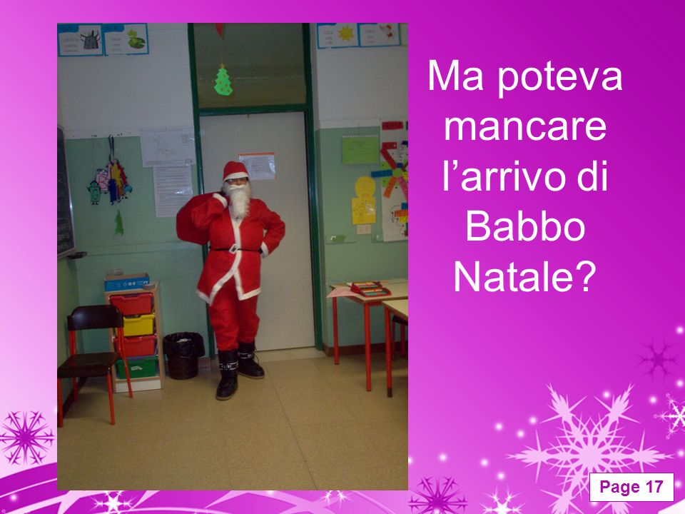 Ma poteva mancare l'arrivo di Babbo Natale