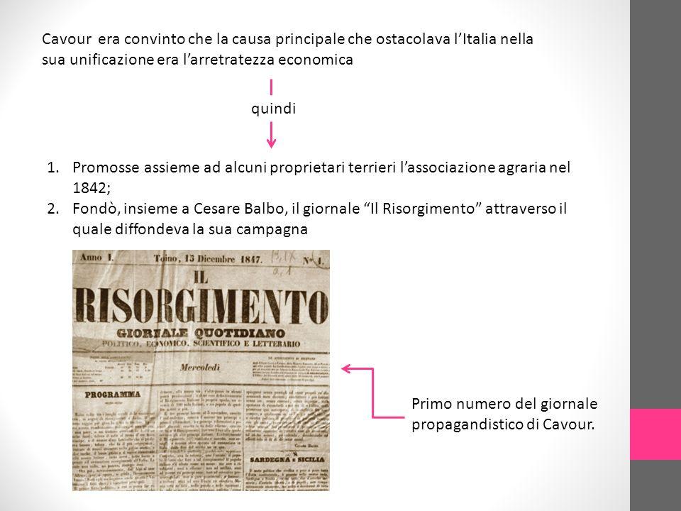 Cavour era convinto che la causa principale che ostacolava l'Italia nella sua unificazione era l'arretratezza economica