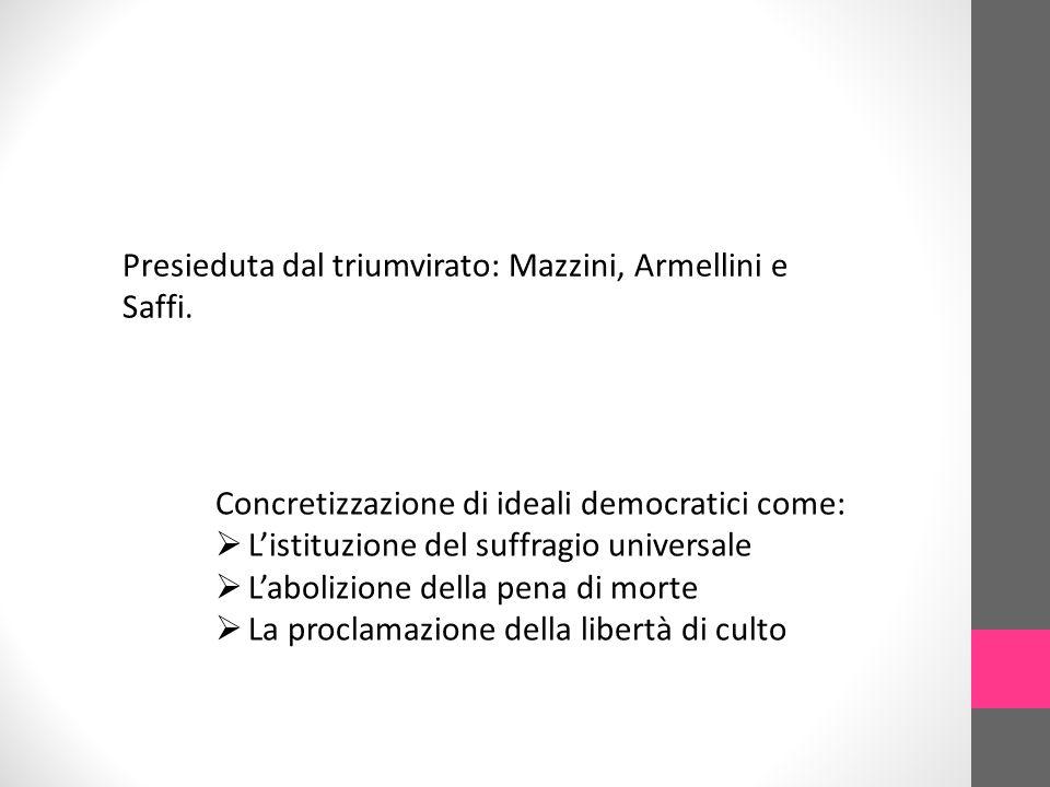 Presieduta dal triumvirato: Mazzini, Armellini e Saffi.