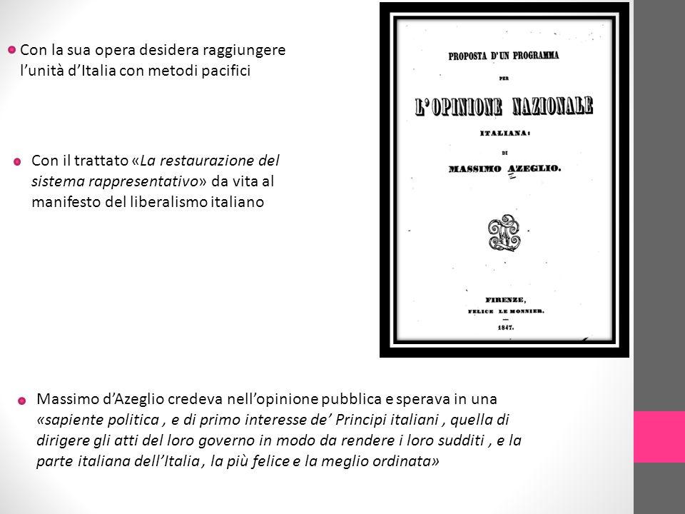 Con la sua opera desidera raggiungere l'unità d'Italia con metodi pacifici
