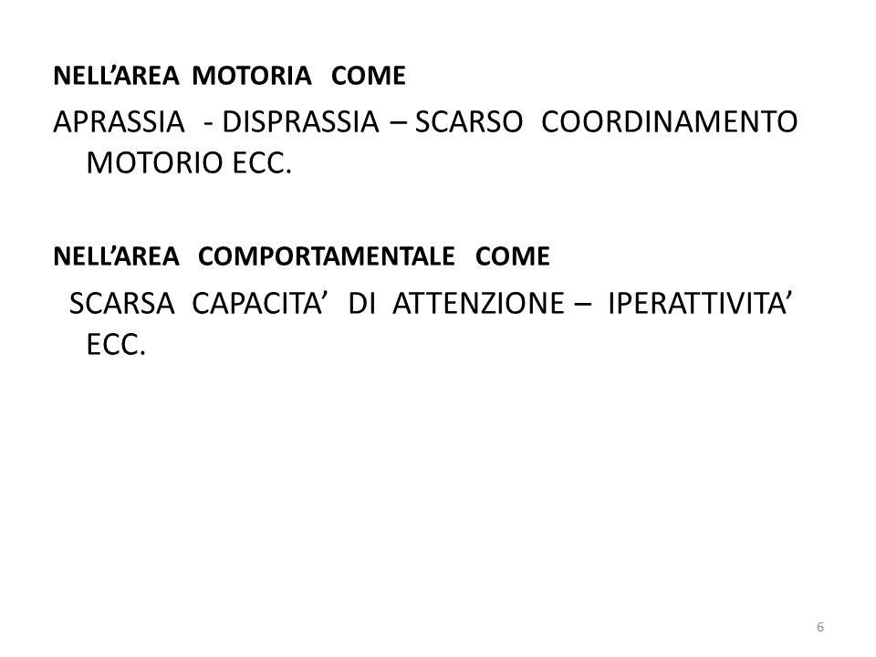 APRASSIA - DISPRASSIA – SCARSO COORDINAMENTO MOTORIO ECC.