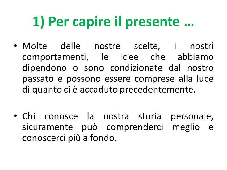 1) Per capire il presente …