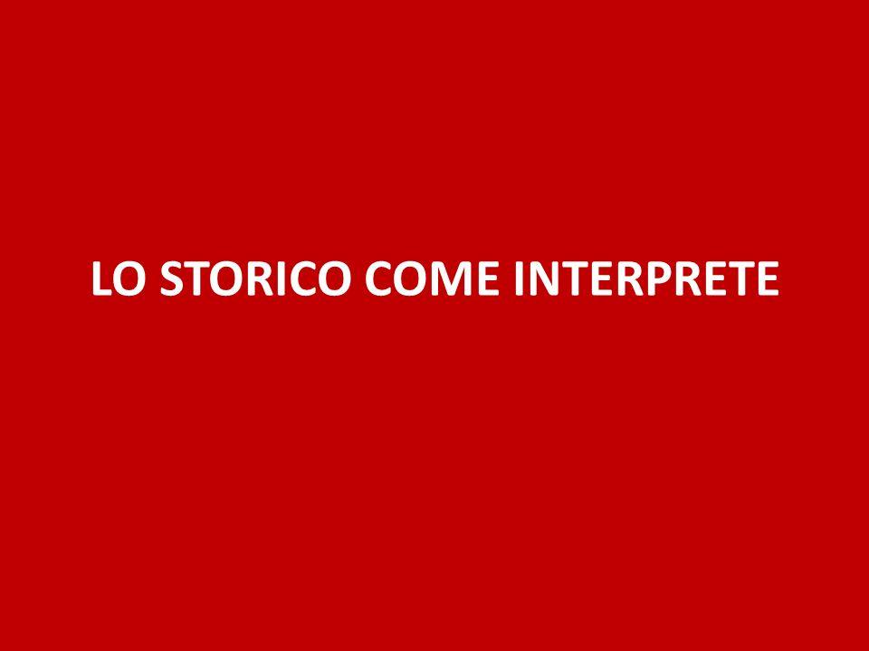 LO STORICO COME INTERPRETE
