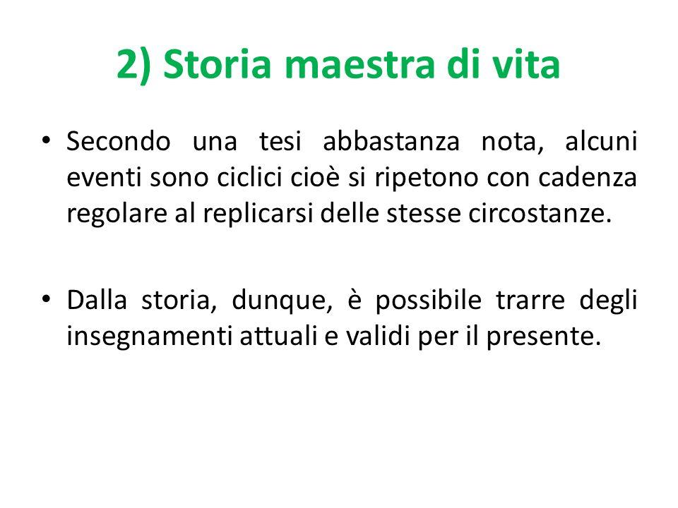 2) Storia maestra di vita