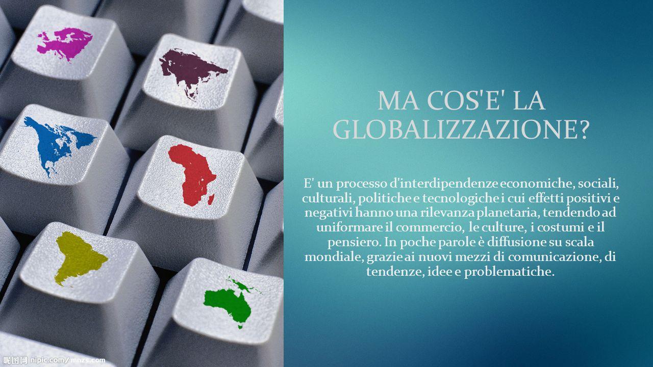 MA COS E LA GLOBALIZZAZIONE