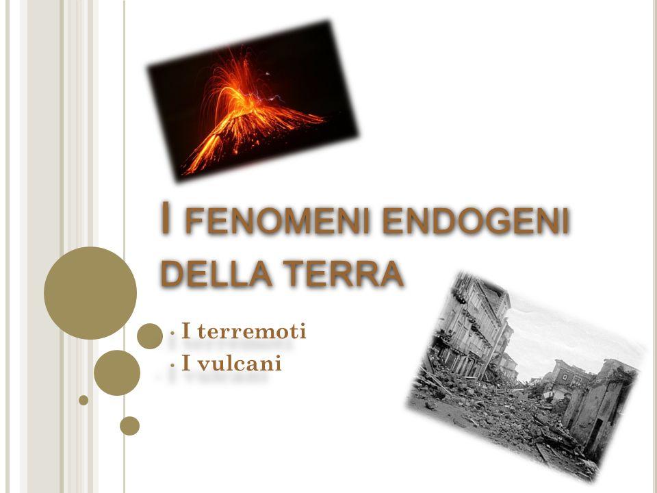 I fenomeni endogeni della terra