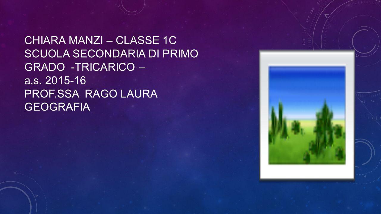 CHIARA MANZI – CLASSE 1C SCUOLA SECONDARIA DI PRIMO GRADO -TRICARICO – a.s.