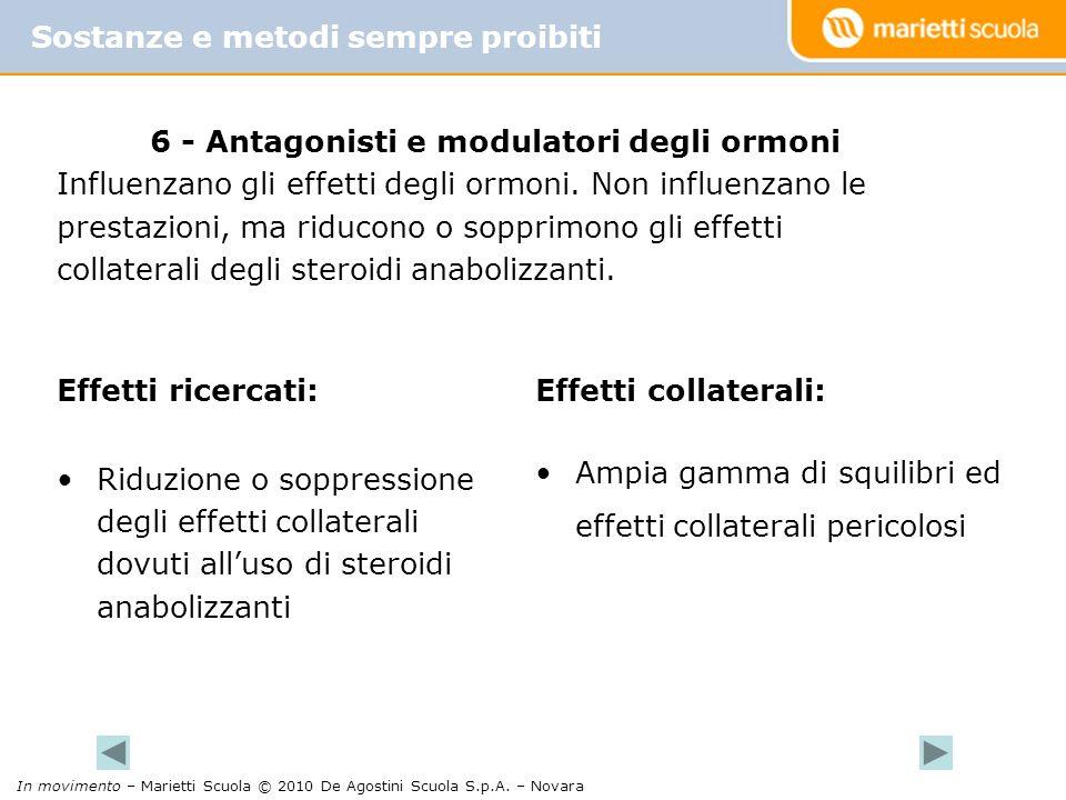 6 - Antagonisti e modulatori degli ormoni