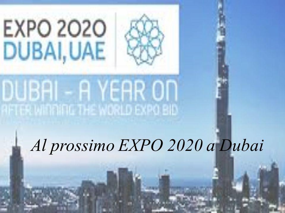 Al prossimo EXPO 2020 a Dubai