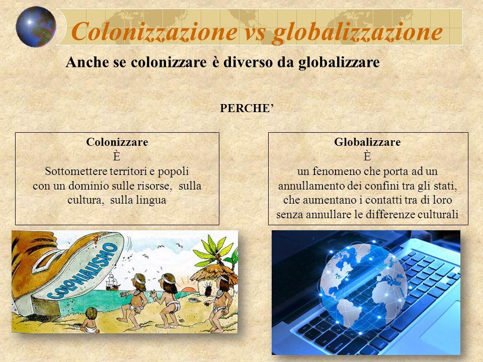 Colonizzazione vs globalizzazione