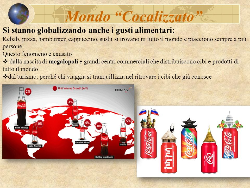 Mondo Cocalizzato Si stanno globalizzando anche i gusti alimentari: