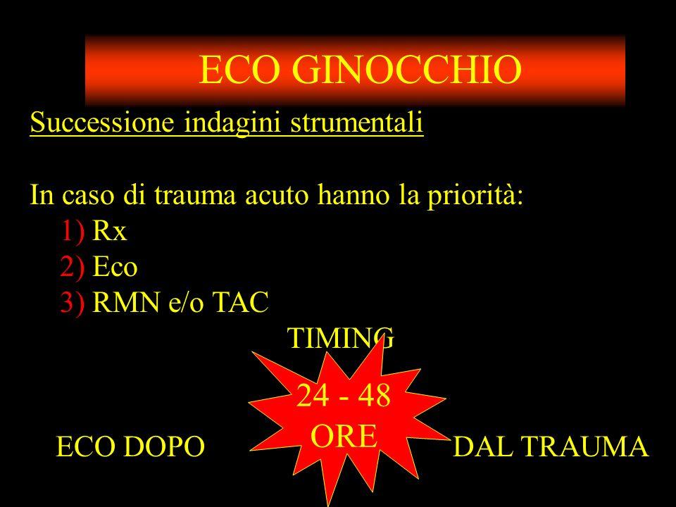 ECO GINOCCHIO 24 - 48 ORE Successione indagini strumentali