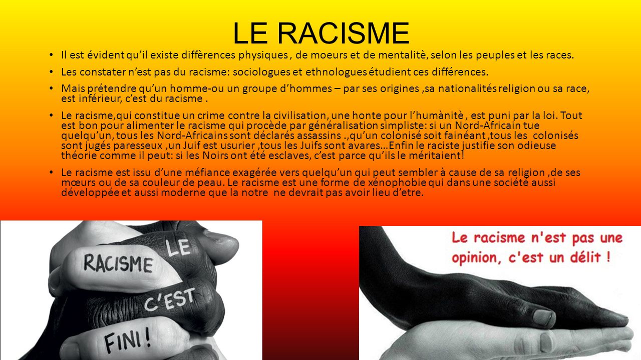 LE RACISME Il est évident qu'il existe diffèrences physiques , de moeurs et de mentalitè, selon les peuples et les races.